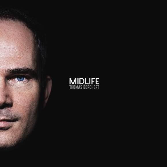 MIDLIFE – Das aktuelle Album von Thomas Borchert